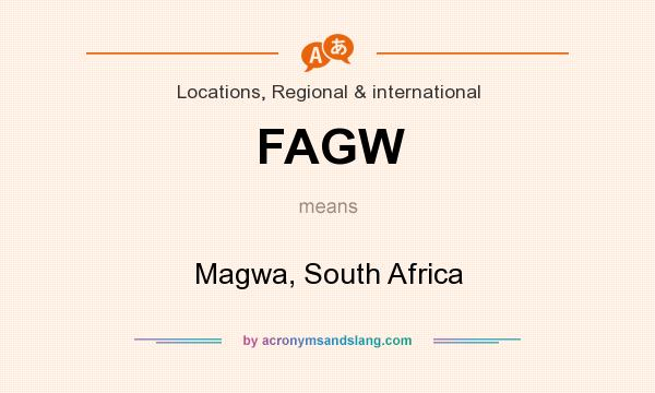 What does FAGW mean? It stands for Magwa, South Africa