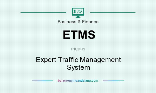 What does ETMS mean? It stands for Expert Traffic Management System