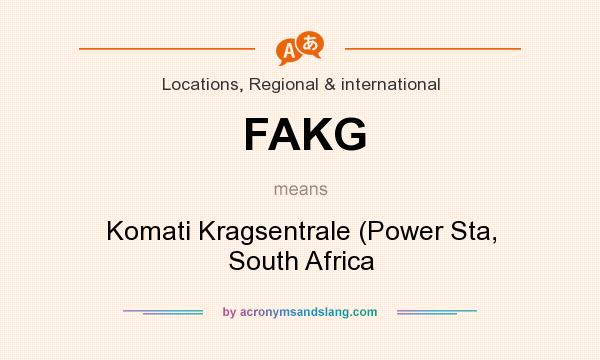 What does FAKG mean? It stands for Komati Kragsentrale (Power Sta, South Africa