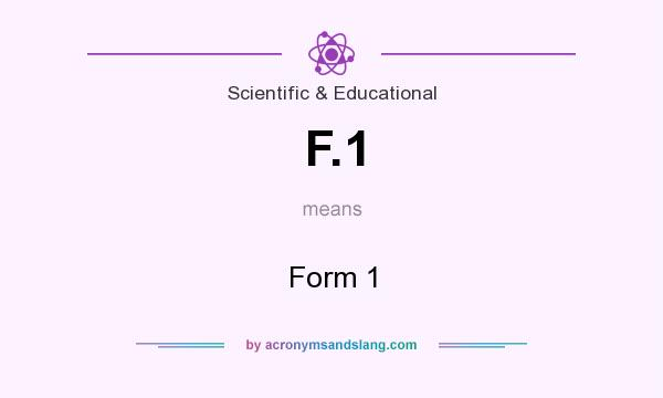 What does F.1 mean? It stands for Form 1
