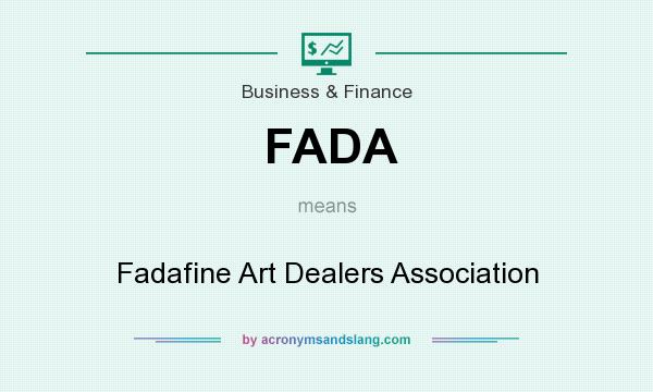 What does FADA mean? It stands for Fadafine Art Dealers Association