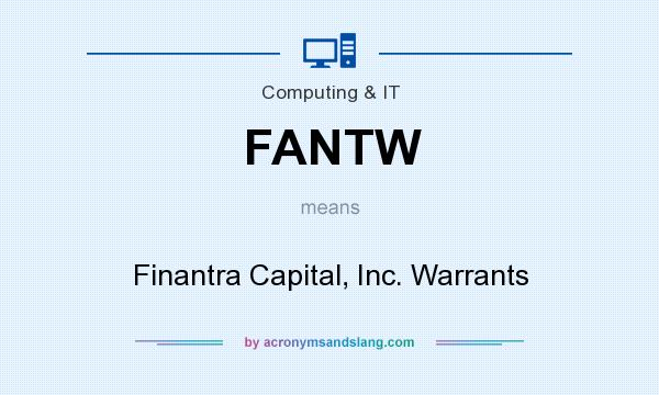 What does FANTW mean? It stands for Finantra Capital, Inc. Warrants