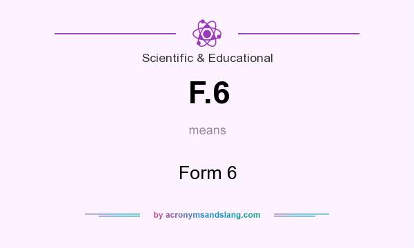 What does F.6 mean? It stands for Form 6