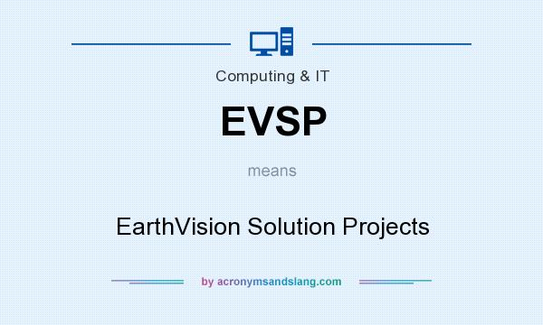 What does EVSP mean? It stands for EarthVision Solution Projects