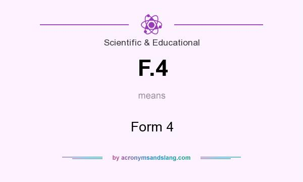 What does F.4 mean? It stands for Form 4
