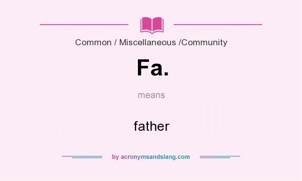 What does Fa. mean? It stands for father