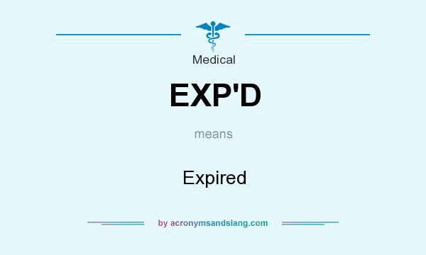 What does EXP`D mean? It stands for Expired