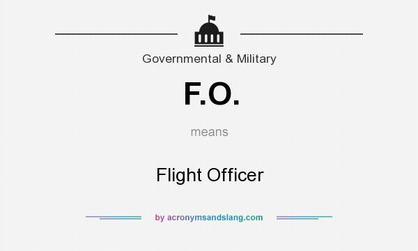 What does F.O. mean? It stands for Flight Officer