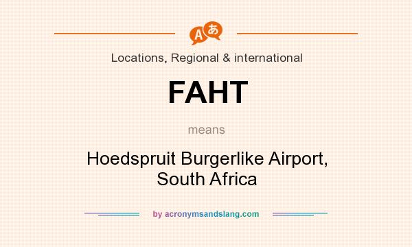 What does FAHT mean? It stands for Hoedspruit Burgerlike Airport, South Africa