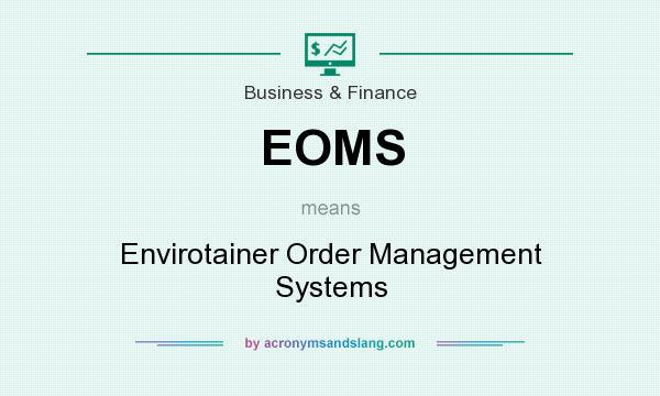 What does EOMS mean? It stands for Envirotainer Order Management Systems