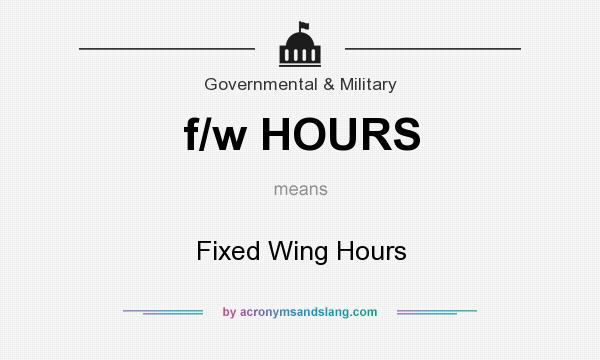 What does f/w HOURS mean? It stands for Fixed Wing Hours