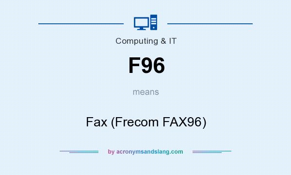 What does F96 mean? It stands for Fax (Frecom FAX96)