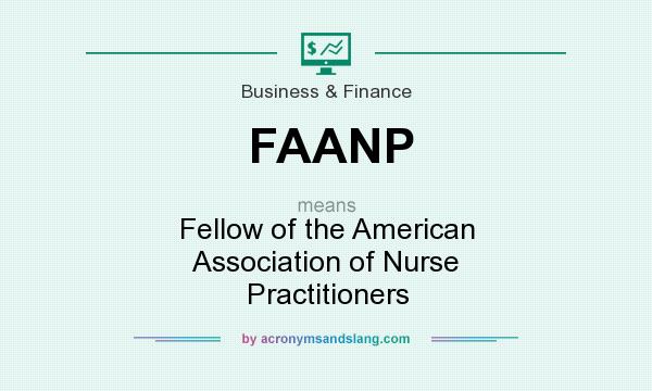 What does FAANP mean? It stands for Fellow of the American Association of Nurse Practitioners