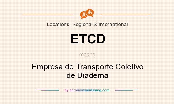 What does ETCD mean? It stands for Empresa de Transporte Coletivo de Diadema