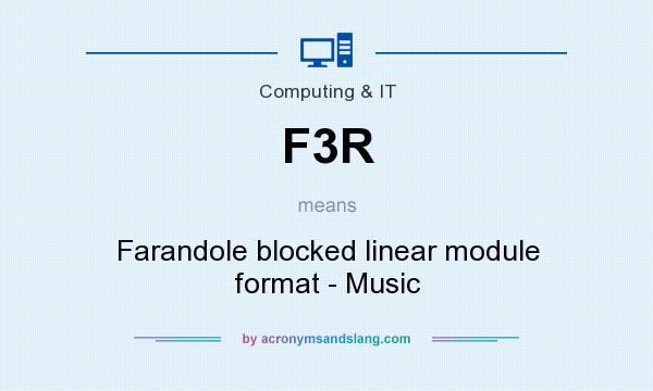 What does F3R mean? It stands for Farandole blocked linear module format - Music
