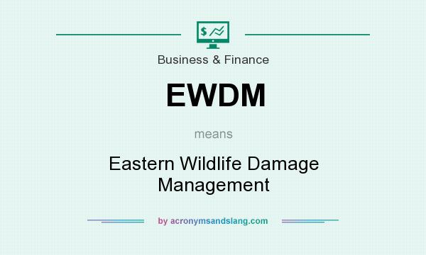 What does EWDM mean? It stands for Eastern Wildlife Damage Management