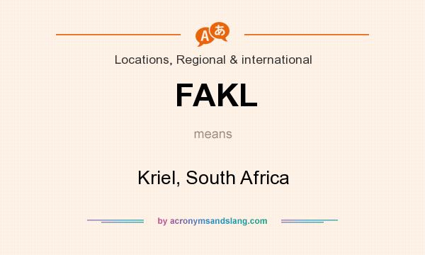 What does FAKL mean? It stands for Kriel, South Africa