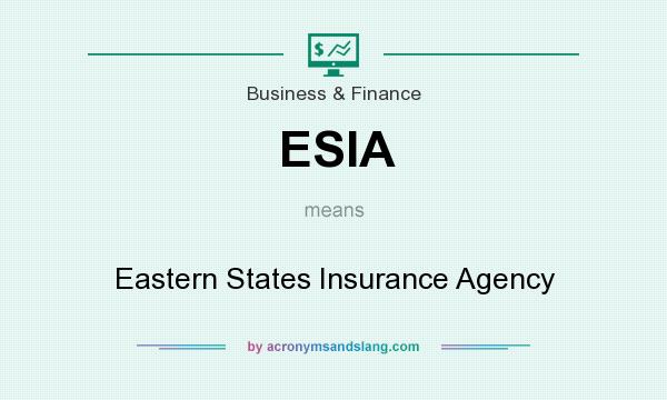 What does ESIA mean? It stands for Eastern States Insurance Agency