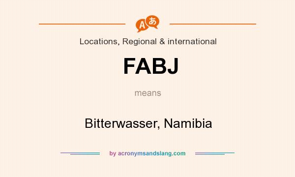 What does FABJ mean? It stands for Bitterwasser, Namibia