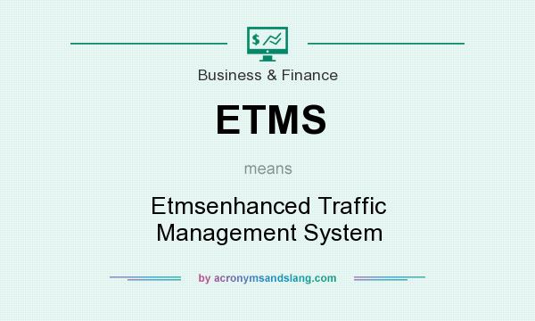 What does ETMS mean? It stands for Etmsenhanced Traffic Management System