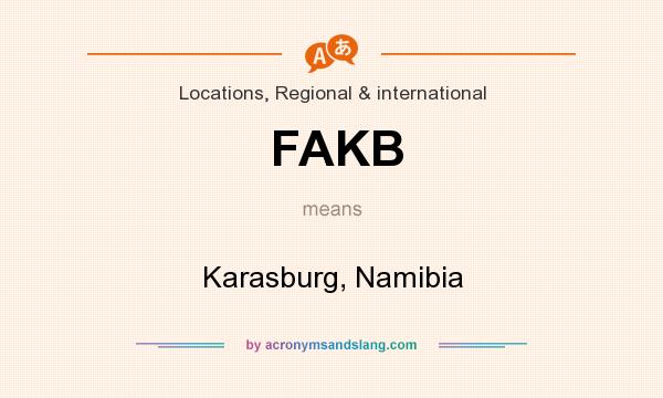 What does FAKB mean? It stands for Karasburg, Namibia