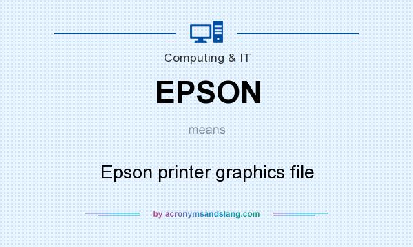 What does EPSON mean? It stands for Epson printer graphics file