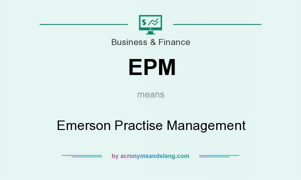 What does EPM mean? It stands for Emerson Practise Management