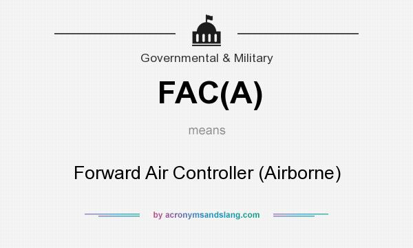 What does FAC(A) mean? It stands for Forward Air Controller (Airborne)