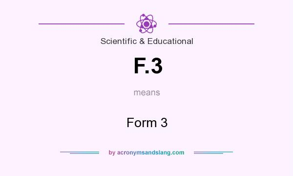 What does F.3 mean? It stands for Form 3