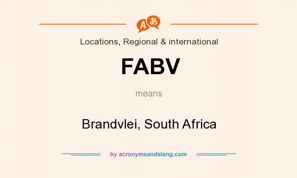 What does FABV mean? It stands for Brandvlei, South Africa