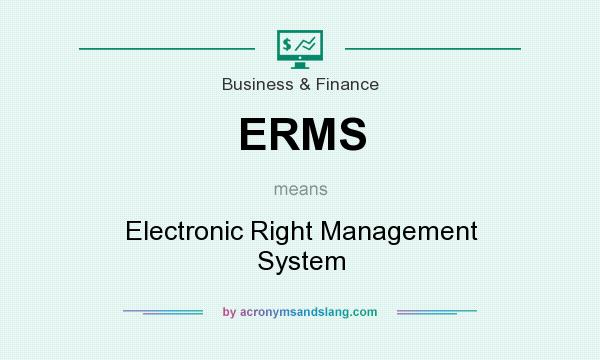 What does ERMS mean? It stands for Electronic Right Management System