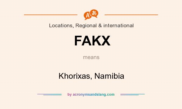 What does FAKX mean? It stands for Khorixas, Namibia