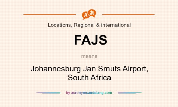 What does FAJS mean? It stands for Johannesburg Jan Smuts Airport, South Africa