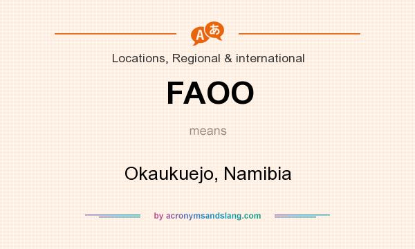 What does FAOO mean? It stands for Okaukuejo, Namibia