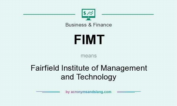 What does FIMT mean? It stands for Fairfield Institute of Management and Technology