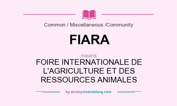 What does FIARA mean? It stands for FOIRE INTERNATIONALE DE L`AGRICULTURE ET DES RESSOURCES ANIMALES