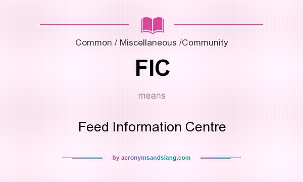 What does FIC mean? It stands for Feed Information Centre