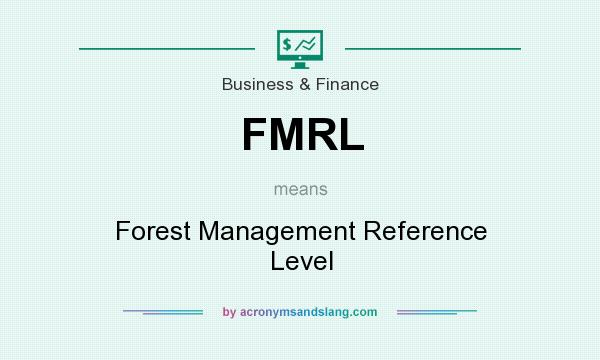 What does FMRL mean? It stands for Forest Management Reference Level