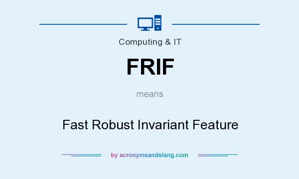 What does FRIF mean? It stands for Fast Robust Invariant Feature