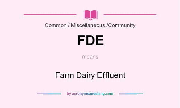 What does FDE mean? It stands for Farm Dairy Effluent