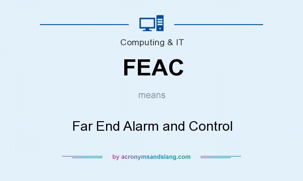 What does FEAC mean? It stands for Far End Alarm and Control