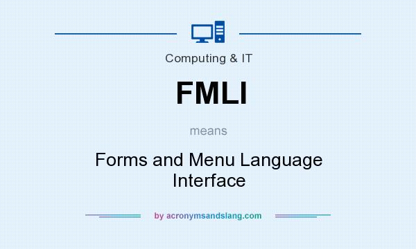 What does FMLI mean? It stands for Forms and Menu Language Interface