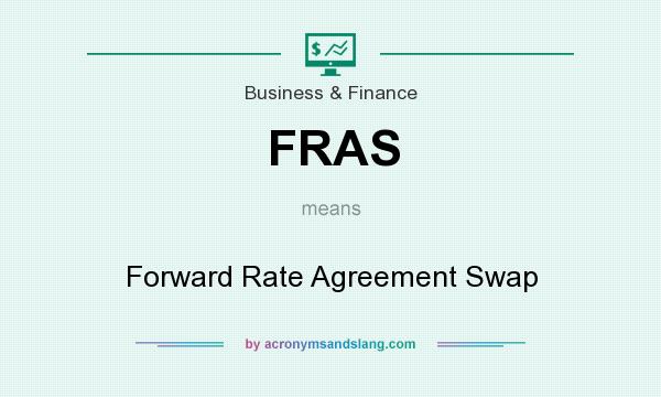 Fras forward rate agreement swap in business finance by fras forward rate agreement swap in business finance by acronymsandslang platinumwayz