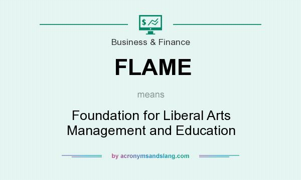 What does FLAME mean? It stands for Foundation for Liberal Arts Management and Education