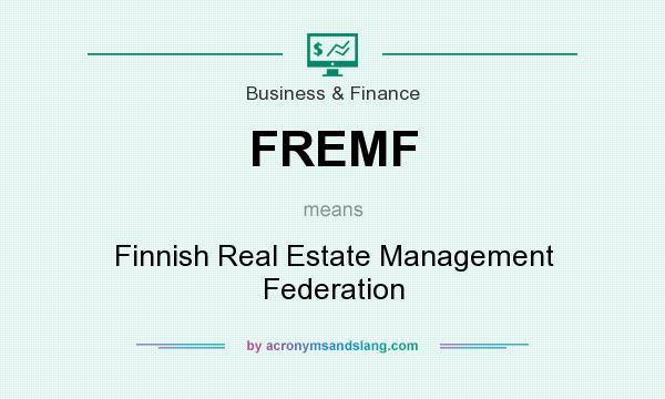 What does FREMF mean? It stands for Finnish Real Estate Management Federation