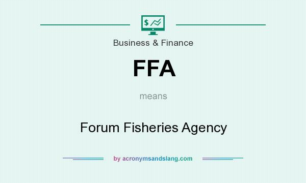 What does FFA mean? It stands for Forum Fisheries Agency