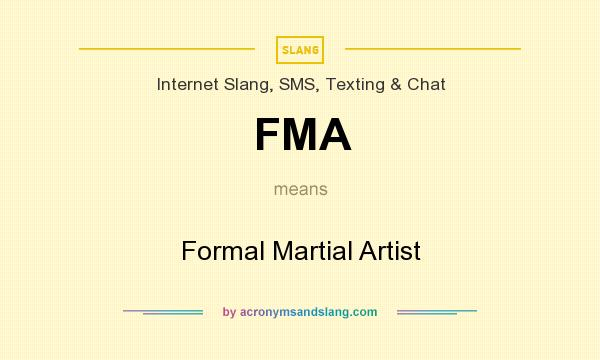 What does FMA mean? It stands for Formal Martial Artist