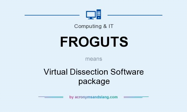 What does FROGUTS mean? It stands for Virtual Dissection Software package