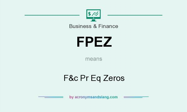 What does FPEZ mean? It stands for F&c Pr Eq Zeros