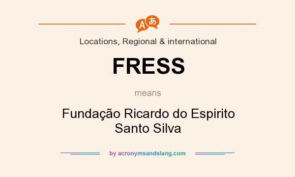 What does FRESS mean? It stands for Fundação Ricardo do Espirito Santo Silva